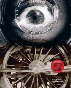 Catalogue d'exposition L'art et la machine, du XVIIIe au XXIe siècle