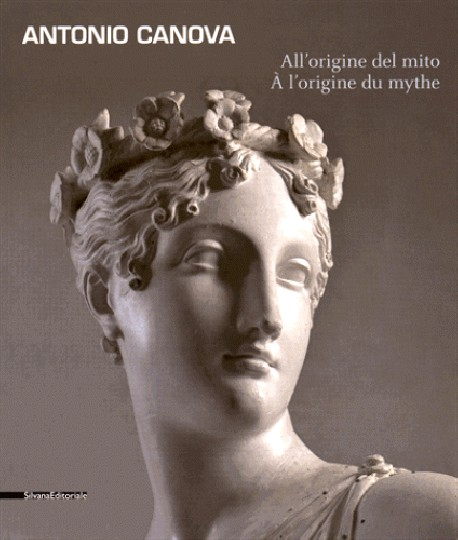 Antonio Canova. All'origine del mito