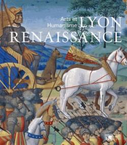 Catalogue d'exposition Lyon Renaissance, Arts et Humanisme