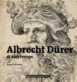 Albrecht Dürer et son temps, dessins et gravures