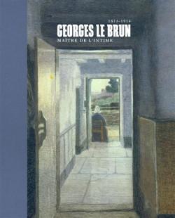 Catalogue d'exposition Georges Le Brun, maître de l'intimisme