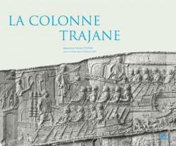 La colonne Trajane. Edition illustrée avec les photographies exécutées en 1862 pour Napoléon III