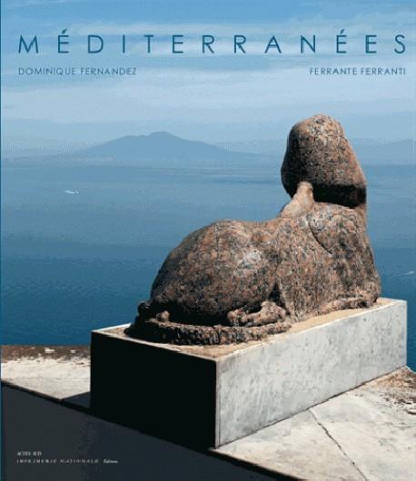 Méditerranées de Dominique Fernandez & Ferrante Ferranti