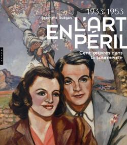 1933-1953 L'Art en péril. Cent oeuvres dans la tourmente