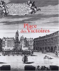 Place des Victoires - Histoire, architecture, société