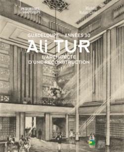 Ali Tur, Guadeloupe années 30. L'architecte d'une reconstruction