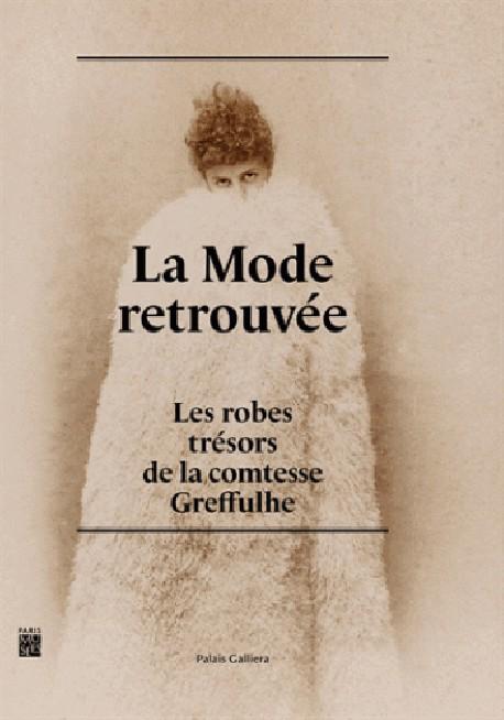 Catalogue La mode retrouvée, les robes trésors de la comtesse Greffulhe