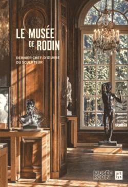 Le musée de Rodin. Dernier chef-d'oeuvre du sculpteur