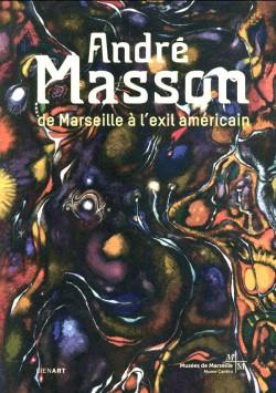 Catalogue d'exposition André Masson, de Marseille à l'exil américain