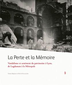 La perte et la mémoire. Vandalisme et sentiment du patrimoine à Lyon