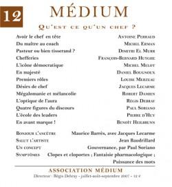 Revue Médium N°12 : Qu'est-ce qu'un chef ? - juillet-août-septembre 2007