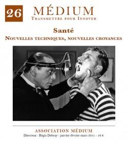 Revue Médium N°26 : Santé : nouvelles techniques, nouvelles croyances - janvier-février-mars 2011