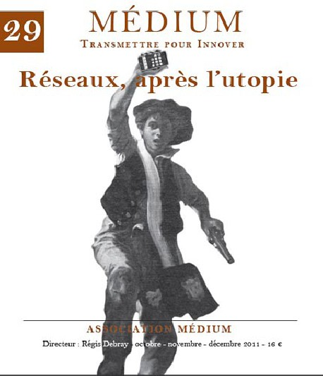 Revue Médium N°29 : Réseaux : après l'utopie - octobre-novembre-décembre 2011