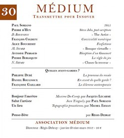 Revue Médium N°30 : Dossier : Quelles avant-gardes ? - janvier-février-mars 2012