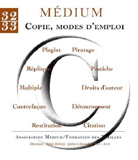 Revue Médium N°32-33 : Copie, modes d'emploi - juillet-décembre 2012