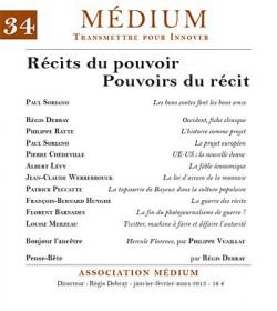 Revue Médium N°34 : Récits du pouvoir - Pouvoirs du récit - janvier-février-mars 2013