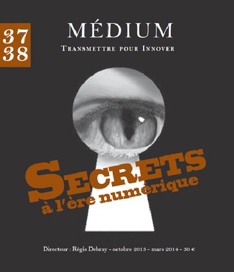 Revue Médium N°37-38  : Secrets à l'ère numérique - octobre 2013 - mars 2014