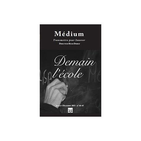 Revue MédiumN°44-45  Demain l'école - juillet - décembre 2015