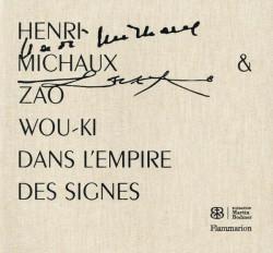 Henri Michaux et Zao Wou-Ki, dans l'empire des signes