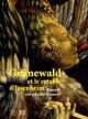 Grunewald et le retable d'Issenheim. Regards sur un chef-d'oeuvre