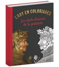 L'art en coloriages. Les chefs-d'oeuvre de la peinture