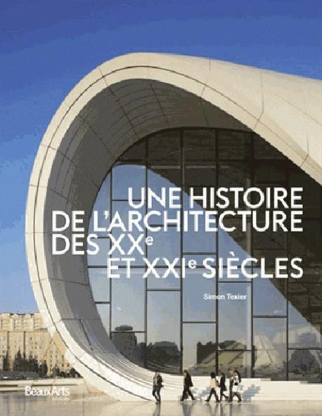 Une histoire de l 39 architecture des xxe et xxie si cles for Architecture 20eme siecle