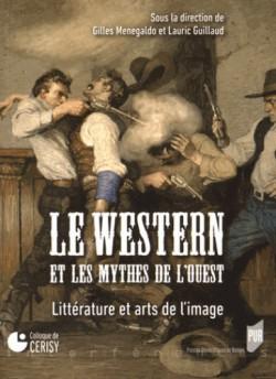 Le western et les mythes de l'Ouest. Littérature et arts de l'image