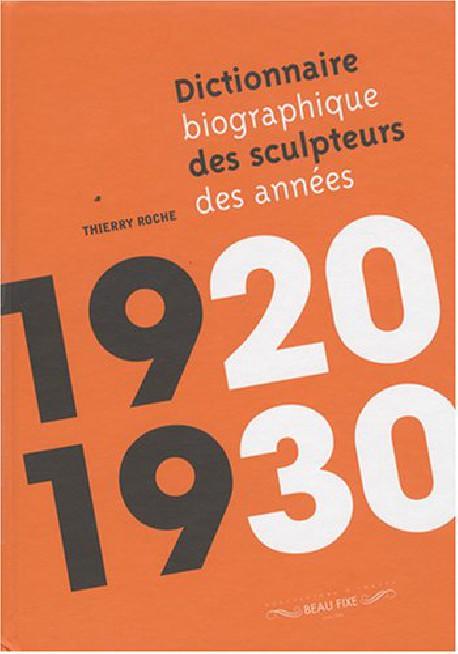 Dictionnaire biographique des sculpteurs des années 1920 1930