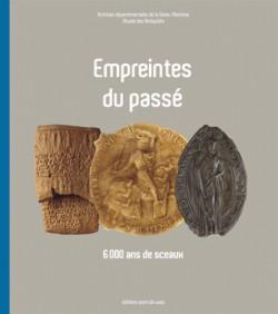 Empreintes du passé - 6 000 ans de sceaux