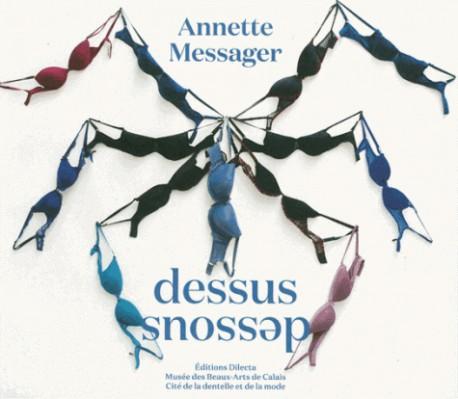 Catalogue d'exposition Annette Messager : Dessus Dessous