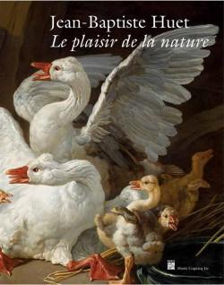 Catalogue d'exposition Jean-Baptiste Huet. Le plaisir de la nature