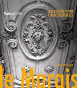 Le Marais, a living Masterpiece (Bilingual edition)