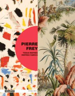 Exhibition catalogue Pierre Frey, Inspired Fabrics (Bilingual edition)