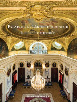 Palais de la Légion d'honneur. La mémoire du lieu