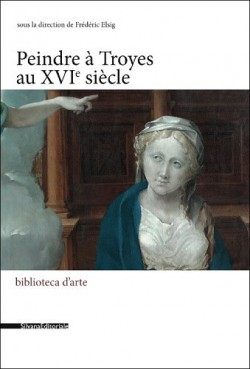 Peindre à Troyes au XVIe siècle