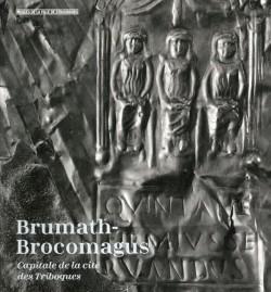 Catalogue d'exposition Brumath-Brocomagus, capitale de la cité des Triboques