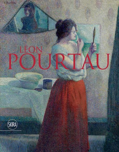 Léon Pourtau. Vie et œuvre d'un pionnier du pointillisme