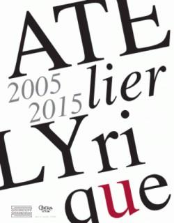 Atelier Lyrique - 2005-2015