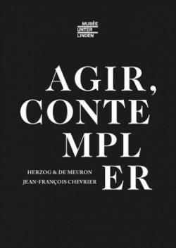 Catalogue d'exposition Agir et Contempler, musée Unterlinden
