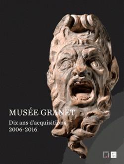 Catalogue d'exposition Le musée Granet. Dix ans d'acquisitions (2006-2016)