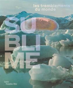 Catalogue d'exposition Sublime, les tremblements du monde