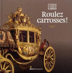 Roulez carrosses, au château de Versailles