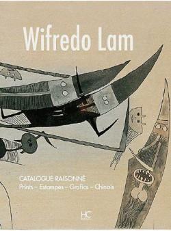 Wifredo Lam. Catalogue Raisonné de l'oeuvre gravé