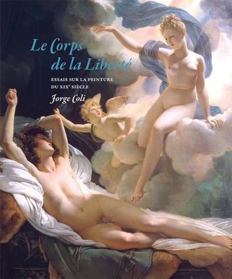 Le Corps de la Liberté. Essais sur la peinture du XIXe siècle