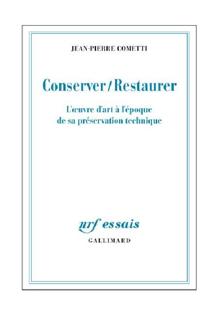Conserver / Restaurer. L'œuvre d'art à l'époque de sa préservation technique