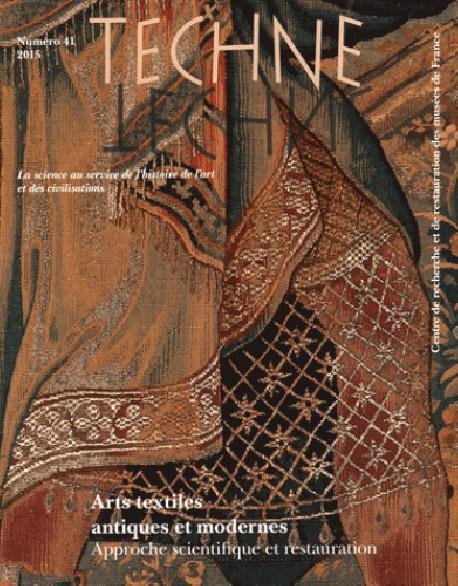 Techne N°41 : Arts textiles antiques et modernes. Approche scientifique et restauration