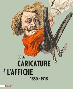 Catalogue d'exposition De la caricature à l'affiche 1850-1918