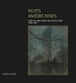 Nuits américaines. L'art du nocturne aux États-Unis, 1890-1917