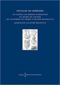 Feuilles de mémoire: un Carnet de Dessins Florentins du Louvre. De l'Academie du Dessin à Filippo Baldinucci