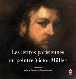 Les lettres parisiennes du peintre Victor Müller
